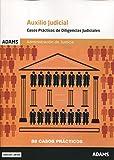 Casos prácticos de diligencias judiciales. Cuerpo de Auxilio Judicial de la Administración de Justicia