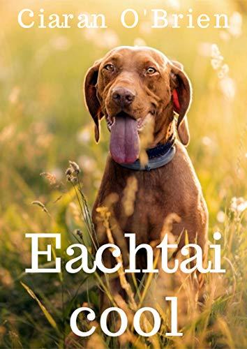 Eachtai cool (Irish Edition) por Ciaran  O'Brien
