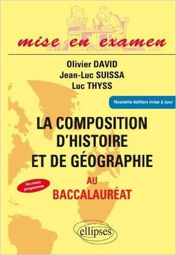 La composition d'Histoire et de Géographie au baccalauréat de Jean-Michel Bernardin,Olivier David,Jean-Luc Suissa ( 26 novembre 2004 )