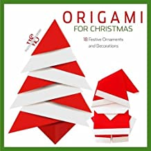 Origami for Christmas: 18 Festive Ornaments and Decorations