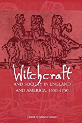 Witchcraft and Society in England and America, 1550Ð1750