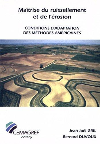 Maîtrise du ruissellement et de l'érosion: Conditions d'adaptation des méthodes américaines