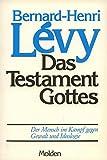 Das Testament Gottes. Der Mensch im Kampf gegen Gewalt und Ideologie