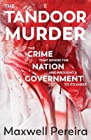 Naina Sahni's murder and the discovery of her body being burnt in a tandoor in a restaurant in the heart of Delhi shook the country's conscience and galvanised the criminal justice system. What exactly happened that night? How did the ...