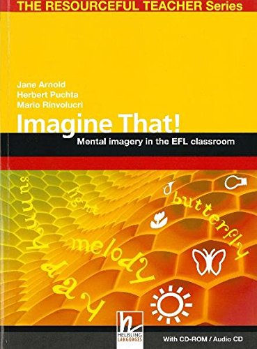 Imagine that! Con CD-ROM: Mental Imagery in the EFL Classroom