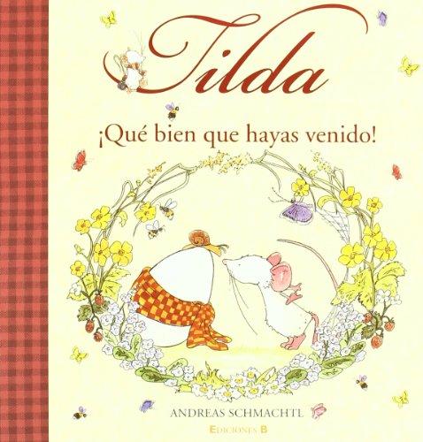 Tilda: Que bien que hayas venido!/It Is Good That You Came!