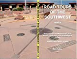 Road Tours Of The Southwest, Book 16: National Parks & Monuments, State Parks, Tribal Park & Archeological Ruins