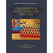 Christianity in North Africa and West Asia (Edinburgh Companions to Global Christianity)