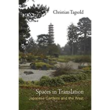 Spaces in Translation: Japanese Gardens and the West (Penn Studies in Landscape Architecture)