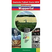 Städteguide Wuppertal (Deutsche Fußball Route NRW)