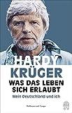 Was das Leben sich erlaubt: Mein Deutschland und ich - Hardy Krüger, Peter Käfferlein, Olaf Köhne