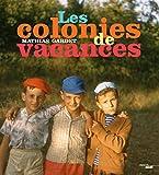 Telecharger Livres Les Colonies de vacances (PDF,EPUB,MOBI) gratuits en Francaise