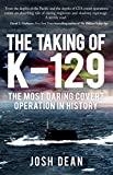 #5: The Taking of K-129: The Most Daring Covert Operation in History
