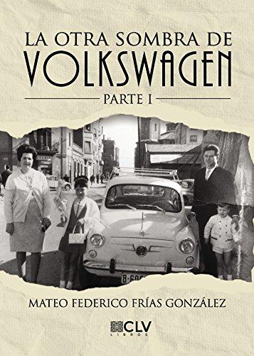 La otra sombra de Volkswagen por Mateo Federico Frías Gonzalez