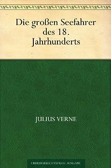 Die großen Seefahrer des 18. Jahrhunderts von [Verne, Jules]