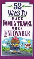 52 Ways to Make Family Travel More Enjoyable