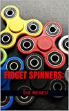 FIDGET SPINNERS: THE MEMES!