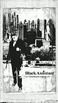 BlackAssistant - What am I?: Artificial intelligence smartphone story from the City of London (English Edition) di [Mazur, Roman]