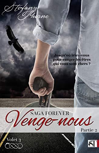 FOREVER 3 : Venge-nous (P2) par Stefany Thorne