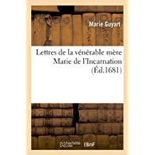 Lettres de la Venerable Mere Marie de L'Incarnation (Ed.1681) (Litterature)