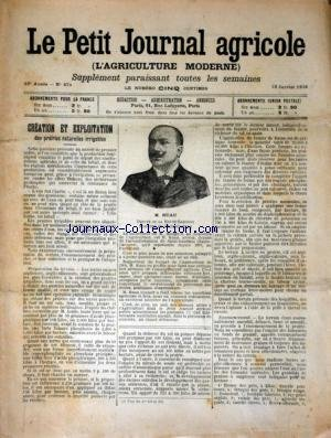 PETIT JOURNAL AGRICOLE (LE) [No 474] du 29/01/1905 - CREATION ET EXPOITATION DES PRAIRIES NATURELLES IRRIGABLE / M. RUAU DEPUTE DE LA HAUTE-GARONNE - LES CHAMPS - LA FERME - LES VIGNES - PETITES CULTURES par Collectif