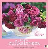 Rosenduftkalender 2013: Duftende Bilder, Rosenrezepte und praktische Tipps