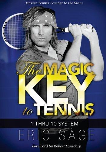 The Magic Key to Tennis: 1 Thru 10 System by Sage, Eric (2013) Paperback