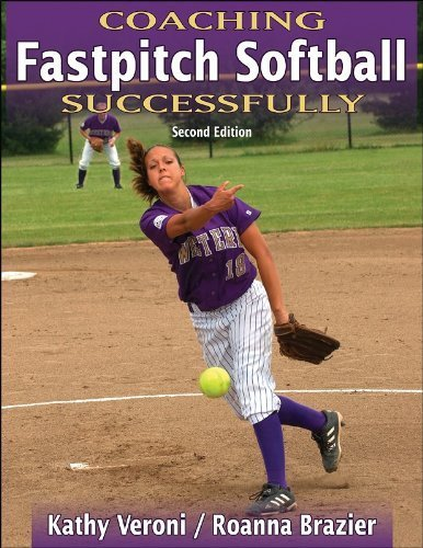 Coaching Fastpitch Softball Successfully - 2nd Edition (Coaching Successfully Series) by Veroni, Kathy, Brazier, Roanna (2005) Paperback (Fastpitch Serie Softball)