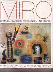 Joan Miro. Gemälde, Plastiken, Zeichnungen und Graphik