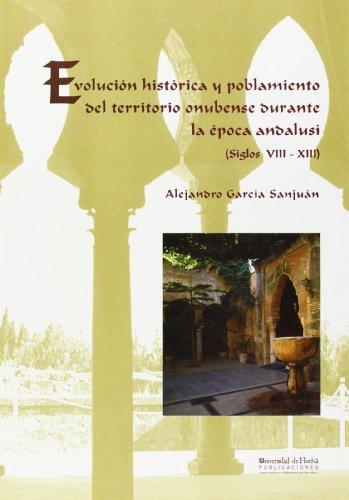 Portada del libro EVOLUCIÓN HISTÓRICA Y POBLAMIENTO DEL TERRITORIO ONUBENSE DURANTE LA ÉPOCA ANDALUSÍ
