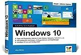 Windows 10: Schritt für Schritt erklärt. Aktuell inklusive aller Updates. Alles auf einen Blick im praktischen Querformat. Komplett in Farbe. Für Einsteiger.