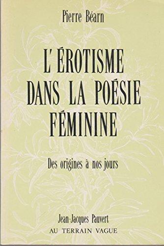 L'érotisme dans la poésie féminine de langue française : Des origines à nos jours