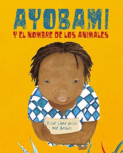 Ayobami y el nombre de los animales por Pilar López Ávila