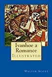 Ivanhoe a Romance: Illustrated
