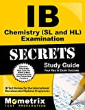Ib Chemistry Sl and Hl Examination Secrets: IB Test Review for the International Baccalaureate Diploma Programme (Mometrix Secrets Study Guides)