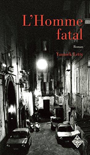 L'Homme fatal: Un thriller angoissant (LITTERATURES)
