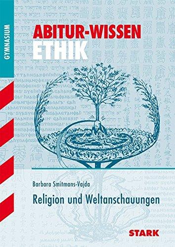 Abitur-Wissen - Ethik Religion und Weltanschauungen