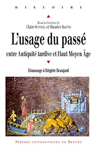 L'usage du pass entre Antiquit tardive et Haut Moyenge: Hommage  Brigitte Beaujard