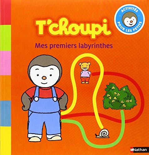 T'choupi: Mes premiers labyrinthes - Dès 2 ans