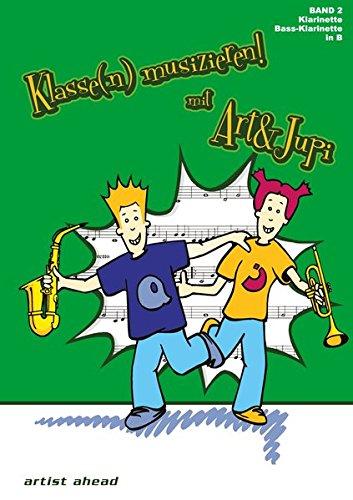 Klasse(n) musizieren mit Art & Jupi - Band 2: Klarinette und Bass-Klarinette