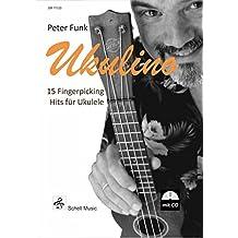 Ukulino - 15 Fingerpicking Hits für Ukulele: mit CD (Ukulele Noten)