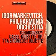 Tchaikovsky: Casse-noisette, Op. 71a & Roméo et Juliette (Mono Version)
