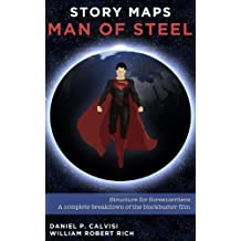 Story Maps: MAN OF STEEL Screenplay Analysis (English Edition)