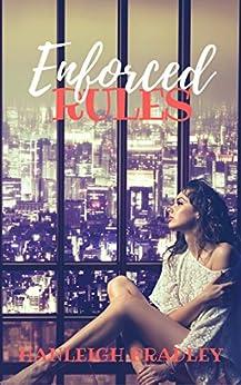 Enforced Rules (The Rules Series Book 2) by [Bradley, Hanleigh]