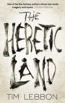 The Heretic Land by [Lebbon, Tim]