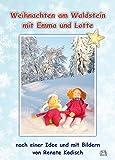 Weihnachten am Waldstein mit Emma und Lotte - Renate Kodisch
