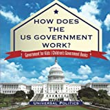 How Does The US Government Work? | Government for Kids | Children's Government Books
