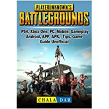 Player Unknowns Battlegrounds, Ps4, Xbox One, Pc, Mobile, Gameplay, Android, App, Apk, Tips, Game Guide Unofficial