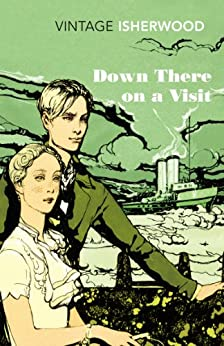 Down There on a Visit (Vintage Classics) by [Isherwood, Christopher]