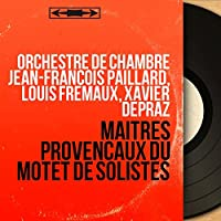 Maîtres provencaux du motet de solistes (Mono Version)